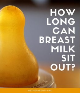 How Long Can Breast Milk Sit Out