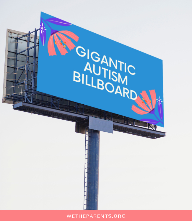"A billboard with the message ""Gigantic autism billboard"""