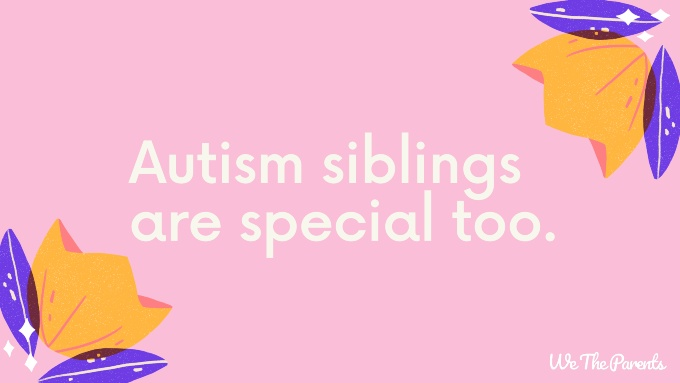 "Autism quote ""Autism siblings are special too."""