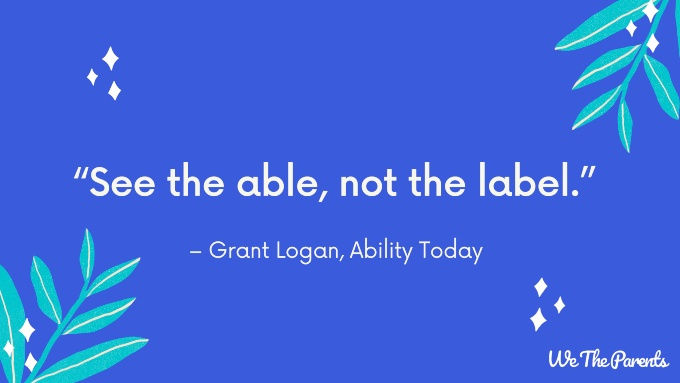 "Autism quote: ""See the able not the label."""